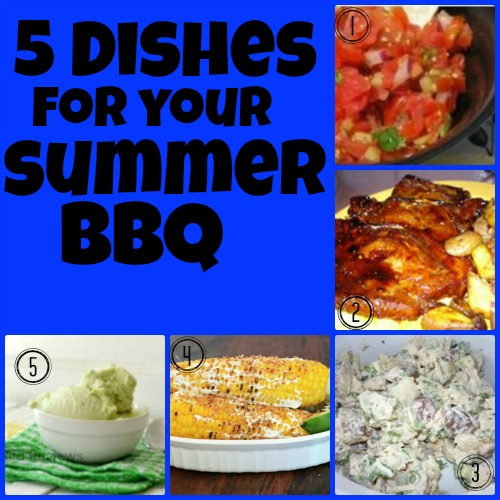 5 Dishes For Your Summer BBQ