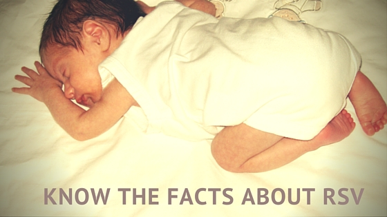 Know the Facts:  Respiratory Syncytial Virus (RSV)