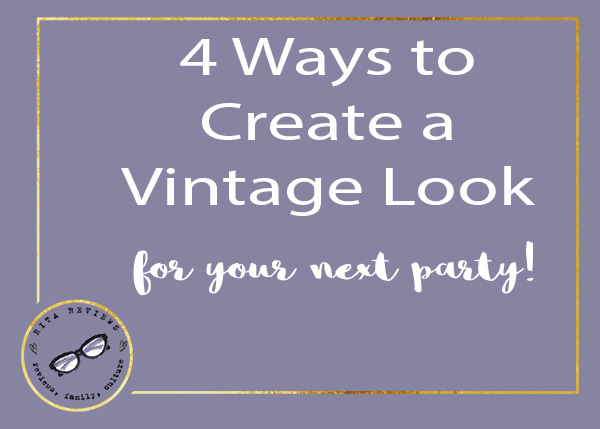 4 Ways to Create a Vintage Look for Your Next Party