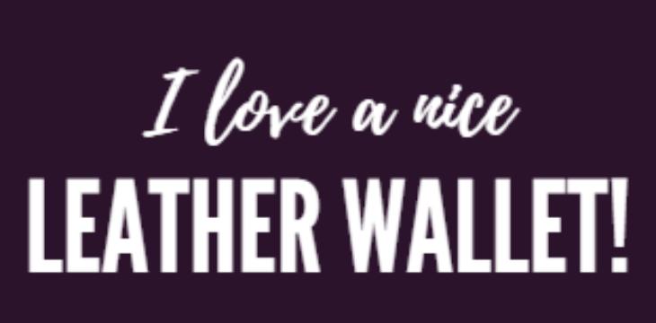 i love a nice wallet