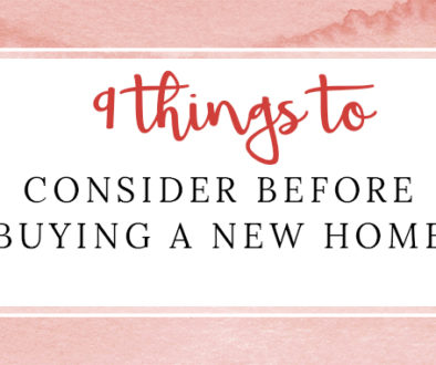 9 things to Consider Before Buying a New Home