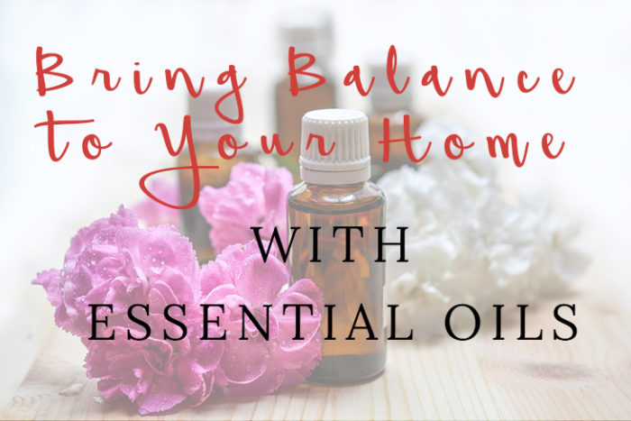 Bring Balance to Your Home with Essential Oils