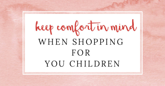When Shopping For Your Children – Shop With Comfort In Mind